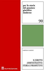 Il diritto amministrativo. Storia e prospettive