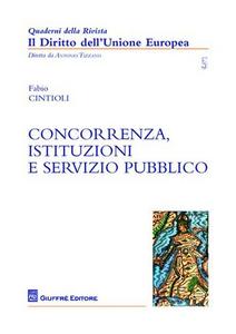 Libro Concorrenza, istituzioni e servizio pubblico Fabio Cintioli