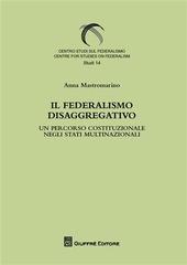 Il federalismo disaggregativo. Un percorso costituzionale negli stadi multinazionali