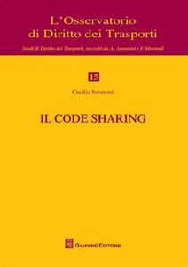 Foto Cover di Il code sharing, Libro di Cecilia Severoni, edito da Giuffrè