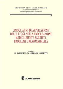 Foto Cover di Cinque anni di applicazione della legge sulla procreazione medicalmente assistita. Problemi e responsablità. Atti della Giornata di studio (Milano, 30 settembre 2009, Libro di  edito da Giuffrè