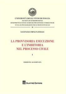 La provvisoria esecuzione e l'inibitoria nel processo civile. Vol. 1