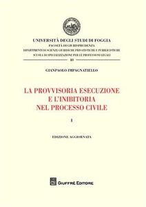 Libro La provvisoria esecuzione e l'inibitoria nel processo civile. Vol. 1 Gianpaolo Impagnatiello