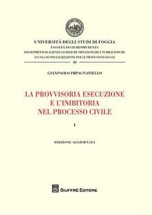 Lpgcsostenible.es La provvisoria esecuzione e l'inibitoria nel processo civile. Vol. 1 Image