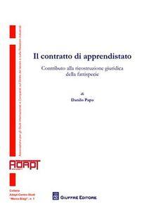 Foto Cover di Il contratto di apprendistato. Contributo alla ricostruzione giuridica della fattispecie, Libro di Danilo Papa, edito da Giuffrè