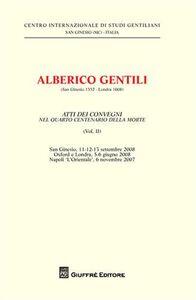 Libro Alberico Gentili nel 4º centenario del De jure belli. Atti del Convegno (S. Ginesio, 11-12-13 settembre 2008). Vol. 2