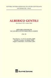 Alberico Gentili nel 4° centenario del De jure belli. Atti del Convegno (S. Ginesio, 11-12-13 settembre 2008). Vol. 2