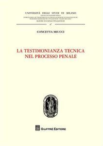 Libro La testimonianza tecnica nel processo penale Concetta Miucci