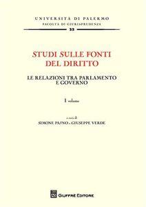 Foto Cover di Studi sulle fonti del diritto. Vol. 1: Le relazioni tra parlamento e governo., Libro di  edito da Giuffrè