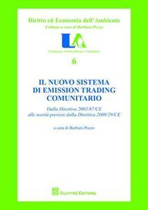 Il nuovo sistema di emission trading comunitario. Dalla direttiva 2003/87/CE alle novità previste dalla direttiva 2009/29/CE