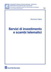 Libro Servizi di investimento e scambi telematici Domenico Capra