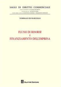 Foto Cover di Flussi di risorse e finanziamento dell'impresa, Libro di Tommaso Di Marcello, edito da Giuffrè