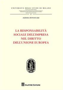 Libro La responsabilità sociale dell'impresa nel diritto dell'Unione Europea Alessia Di Pascale