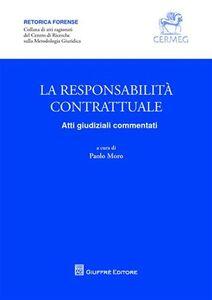 Foto Cover di La resposabilità contrattuale. Atti giudiziali commentati, Libro di  edito da Giuffrè