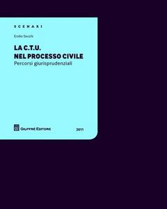 Libro La CTU nel processo civile. Percorsi giurisprudenziali Ersilio Secchi