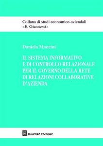 Libro Il sistema informativo e di controllo relazionale per il governo della rete di relazioni collaborative d'azienda Daniela Mancini