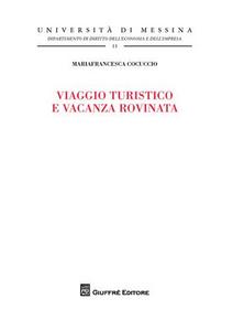 Libro Viaggio turistico e vacanza rovinata Mariafrancesca Cocuccio