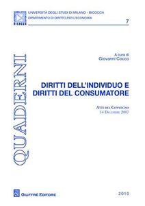 Libro Diritti dell'individuo e diritti del consumatore. Atti del Convegno (14 dicembre 2007)