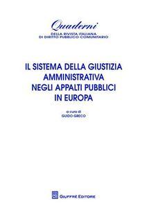 Libro Il sistema della giustizia amministrativa negli appalti pubblici in Europa