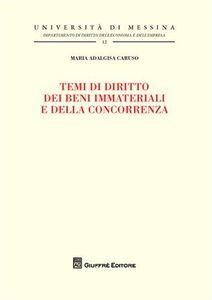 Libro Temi di diritto dei beni immateriali e della concorrenza M. Adalgisa Caruso