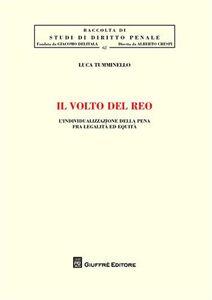 Libro Il volto del reo. L'individualizzazione della pena fra legalità ed equità Luca Tumminello