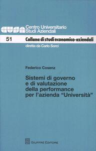 Foto Cover di Sistemi di governo e di valutazione della performance per l'azienda «Università», Libro di Federico Cosenz, edito da Giuffrè