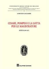 Cesare, Pompeo e la lotta per le magistrature. Anni 52-50 a.C.