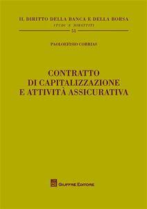 Libro Contratto di capitalizzazione e attività assicurativa Paoloefisio Corrias