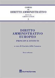 Libro Diritto amministrativo europeo. Principi e istituti