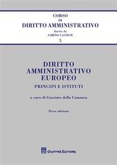 Diritto amministrativo europeo. Principi e istituti
