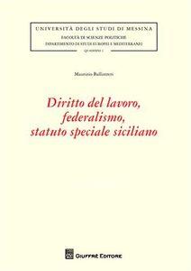 Libro Diritto del lavoro, federalismo, statuto speciale siciliano Maurizio Ballistreri
