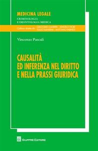 Libro Causalità ed inferenza nel diritto e nella prassi giuridica Vincenzo Pascali