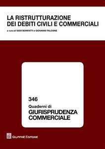 Libro La ristrutturazione dei debiti civili e commerciali. Atti