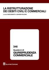 La ristrutturazione dei debiti civili e commerciali. Atti