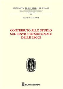 Foto Cover di Contributo allo studio sul rinvio presidenziale delle leggi, Libro di Irene Pellizzone, edito da Giuffrè