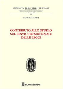 Libro Contributo allo studio sul rinvio presidenziale delle leggi Irene Pellizzone