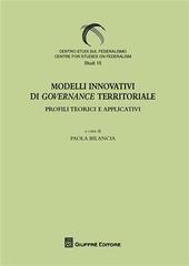 Modelli innovativi di governance territoriale. Profili teorici e applicativi