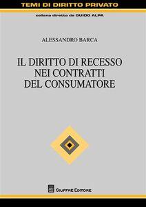 Libro Il diritto di recesso nei contratti del consumatore Alessandro Barca