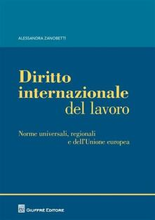 Associazionelabirinto.it Diritto internazionale del lavoro. Norme universali, regionali e dell'Unione europea Image