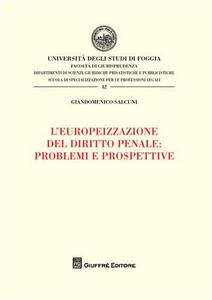Libro L' europeizzazione del diritto penale: problemi e prospettive Giandomenico Salcuni