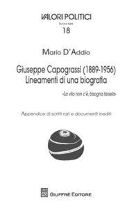 Libro Giuseppe Capograssi (1889-1956). Lineamenti di una biografia. «La vita non c'è, bisogna farsela» Mario D'Addio