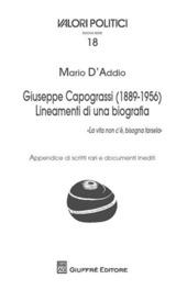 Giuseppe Capograssi (1889-1956). Lineamenti di una biografia. «La vita non c'è, bisogna farsela»