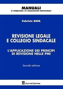 Libro Revisione legale e collegio sindacale. L'applicazione dei principi di revisione nelle PMI Fabrizio Bava