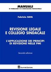Revisione legale e collegio sindacale. L'applicazione dei principi di revisione nelle PMI