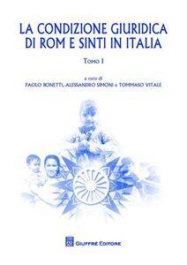 Libro La condizioni giuridica di Rom e Sinti in Italia. Atti del Convegno internazionale (Milano, 16-18 giugno 2010)