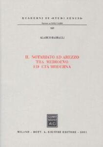 Libro Il notariato ad Arezzo tra Medioevo ed età moderna Alarico Barbagli