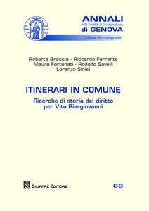Libro Itinerari in comune. Ricerche di storia del diritto per Vito Piergiovanni