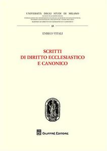 Libro Scritti di diritto ecclesiastico e canonico Enrico Vitali