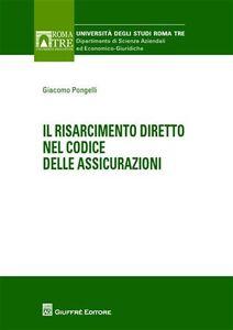 Libro Il risarcimento diretto nel codice delle assicurazioni Giacomo Pongelli