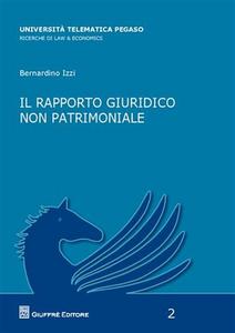 Libro Il rapporto giuridico non patrimoniale Bernardino Izzi
